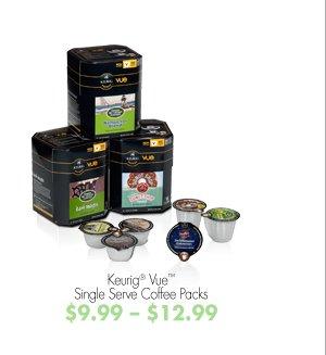 Keurig® Vue™ Single Serve Coffee  Packs $9.99 - $12.99