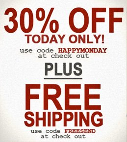 30% off today only! Use code HAPPYMONDAY! Plus, Free Shipping! Use code FREESEND!