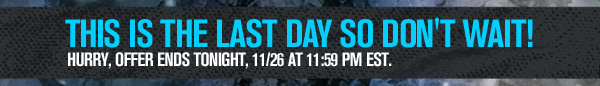THIS IS THE LAST DAY SO DON'T WAIT!