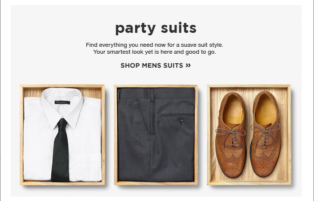 party suits. Find everything you need now for a suave suit style. Your smartest look yet is here and good to go.