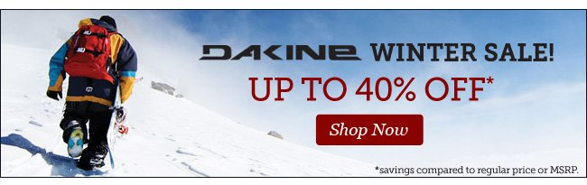 DAKINE Winter Sale! | Up to 40% Off | Shop Now