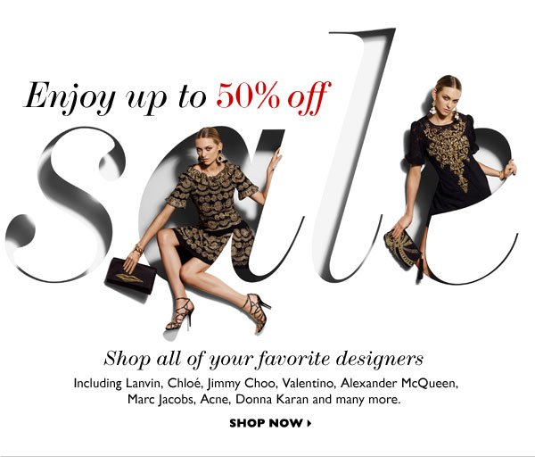 SALE: ENJOY UP TO 50% OFF. SHOP NOW