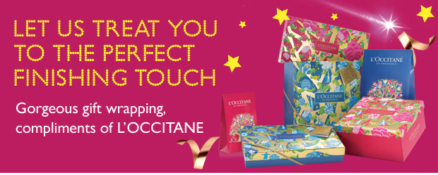 LETS US TREAT YOU TO THE PERFECT FINISHING TOUCH Personalized gift wrapping, compliments of L'OCCITANE