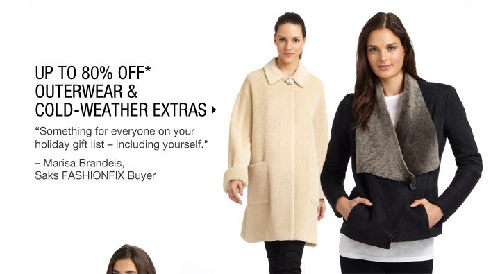 UP TO 80% OFF* OUTERWEAR & COLD-WEATHER EXTRAS