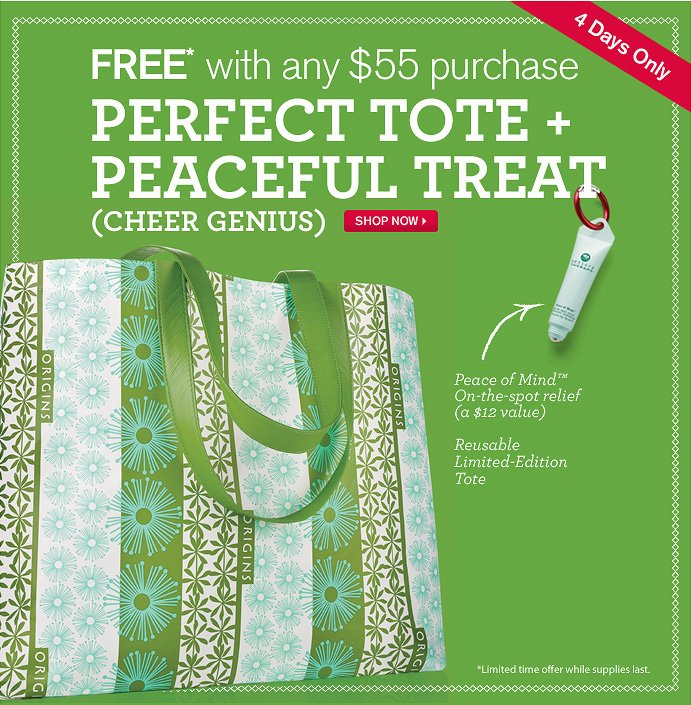 4 Days only FREE with any 55 dollars purchase PERFECT TOTE plus PEACEFUL TREAT CHEER GENIUS SHOP NOW peace of mind On the spot relief a 12 dollars value Reusable Limited Edition Tote Dimensions of Totoe 6 x 5 x 13 in Limited time offer while supplies last