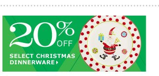 20% off select Christmas dinnerware