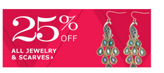 25% off all jewelry & scarves