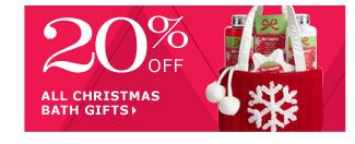 20% off all Christmas bath gifts