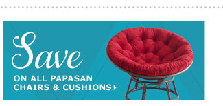 Save on all Papasan chairs & cushions