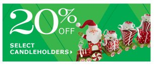20% off select candleholders