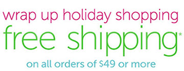 wrap up holiday shopping free shipping* on all orders of $49 or more