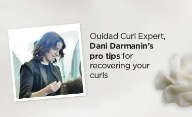 Ouidad Curl Expert, Dani Darmanin's pro tips for recovering your curls