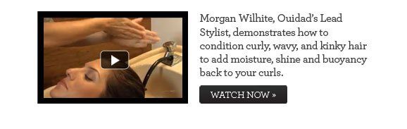 Morgan Wilhite, Ouidad's Lead Stylist, demonstrates how to condition curly, wavy, and kinky hair to add moisture, shine and buoyancy back to your curls. WATCH NOW