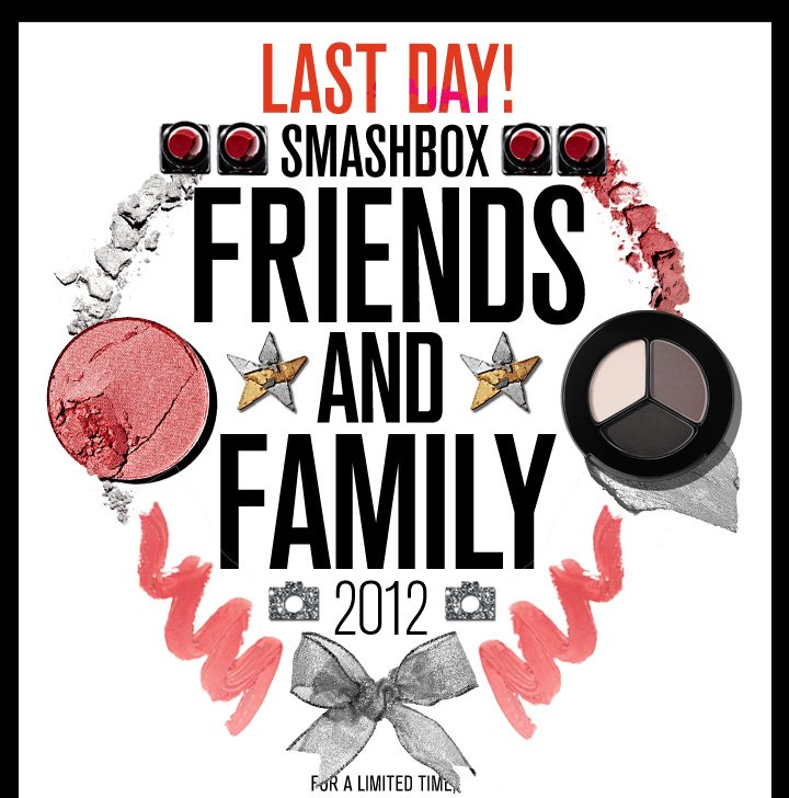 LAST DAY! Friends & Family