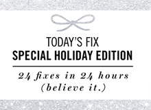 Today's Fix Special Holiday Edition