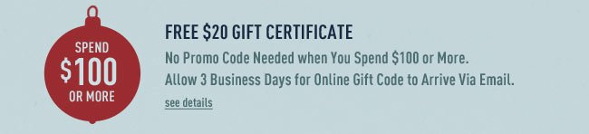 Spend $100 and Get $20 off of your next order