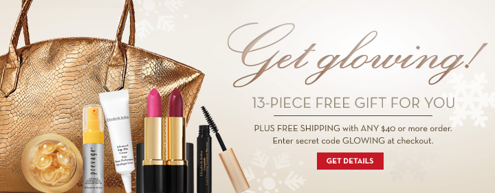 Get Glowing! 13-PIECE FREE GIFT FOR YOU PLUS FREE SHIPPING with ANY $40 or more order. Enter secret code GLOWING at checkout. GET DETAILS.