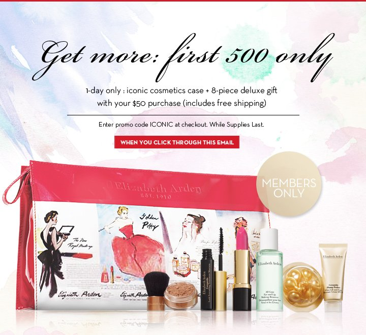 Get more: first 500 only. 1-day only: iconic cosmetic case + 8-piece deluxe gift with your $50 purchase (includes free shipping). Enter promo code ICONIC at checkout. While Supplies Last. WHEN YOU CLICK THROUGH  THIS EMAIL. MEMBERS ONLY.
