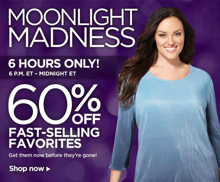 Moonlight Madness! 60% Off Fast-Selling Favorites!