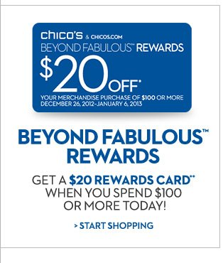 Beyond Fabulous™ Rewards Get a $20 Rewards Card** When You Spend $100 or More Today!  START SHOPPING