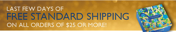 Last Few Days for Free Standard Shipping on all orders of $25 or more!