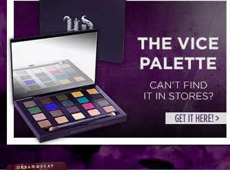The Vice Palette - Can't Find It In Stores?  Get It Here >