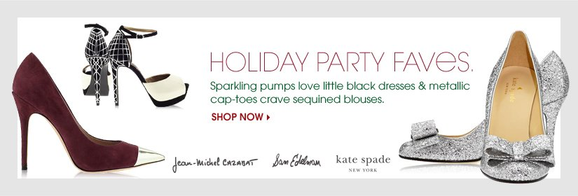 HOLIDAY PARTY FAVES. SHOP NOW