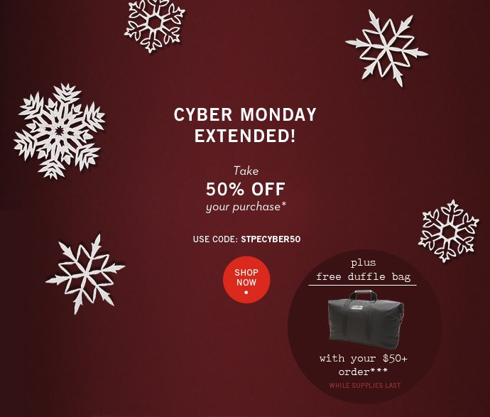Cyber Monday Extended! Take 50% Off + Free Duffle Bag
