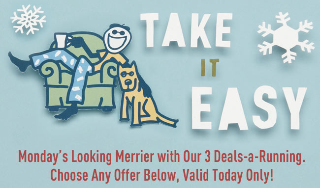Monday's Looking Merrier with Our Deals-a-Running.