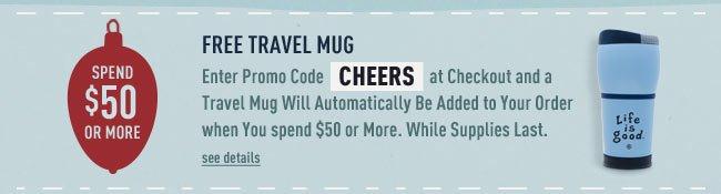 Spend $50 and get a Free Travel Mug