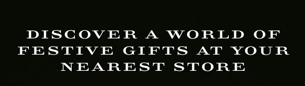 Discover a world of gifts at your nearest store