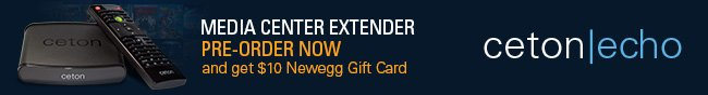 Media Center Extender Pre-Order Now and get $10 newegg Gift Card