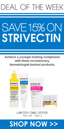 Deal of the Week: 15% Off StriVectin Achieve a younger-looking complexion with these revolutionary, dermatologist-backed  products. Shop Now>>