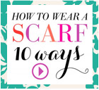 How to wear a scarf 10 ways
