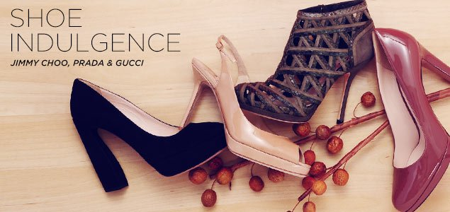 Shoe Indulgence: Jimmy Choo, Prada & Gucci