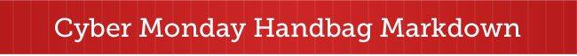 Cyber Monday Handbag Markdown