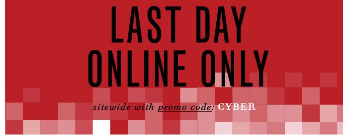 Save even more with our Online Promo Code: CYBER