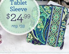 Tablet Sleeve - $24.99