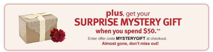 plus get your surprise mystery  gift when you spend $50.