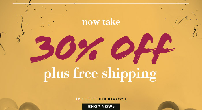 Get 30% Off plus Free Shipping