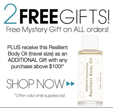 Free Gift Get a Free Mystery gift on ALL orders. PLUS receive this Resilient Body Oil (travel size) as an ADDITIONAL Gift with any purchase above $100! *Offer valid while supplies last. Shop Now>>