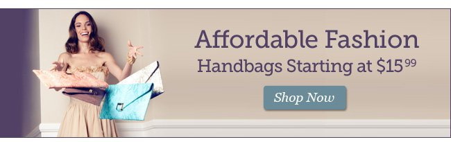 Affordable Fashion | Handbags Starting at $15.99 | Shop Now