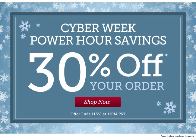 Power Hour Savings | 30% Off Your Order | Offer Ends 11/28 at 11PM PST | Shop Now