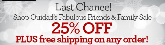 Last Chance! Shop Ouidad's Fabulous Friends & Family Sale - 25% OFF PLUS free shipping on any order!