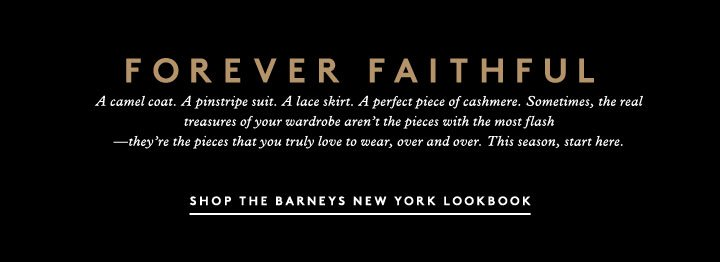 Forever fall: Shop the Barneys New York lookbook for men and women.