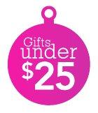 Gifts Under $25 »