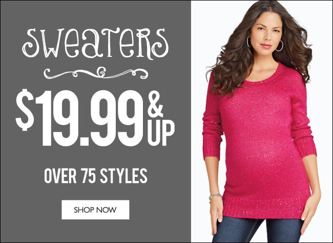 Sweaters $19.99 & Up