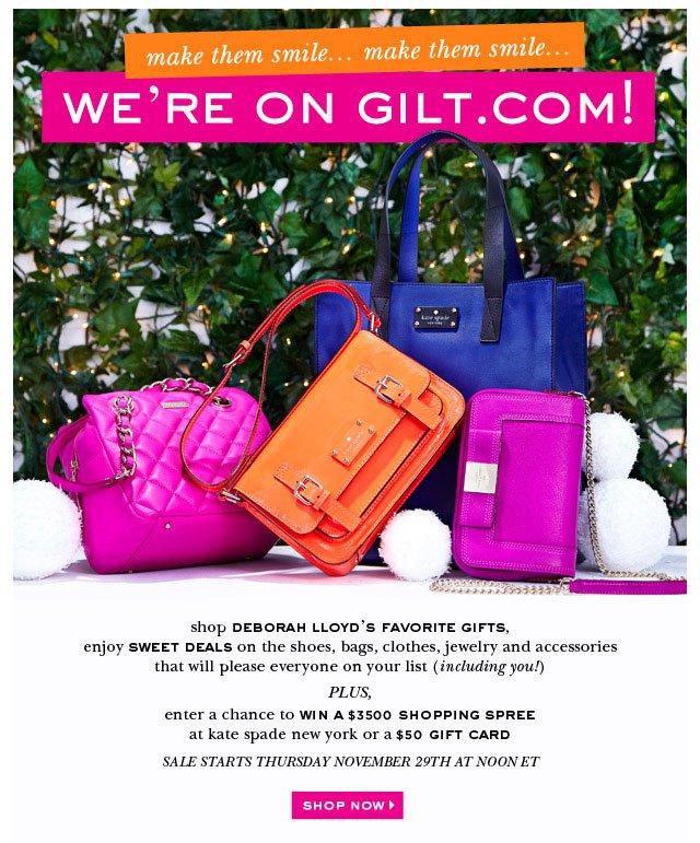 we're on gilt.com! shop now.