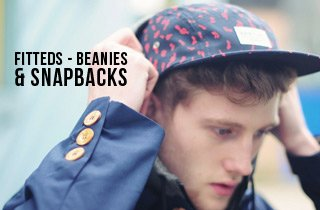 Snapbacks, Fitteds and Beanies