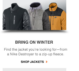 BRING IT ON WINTER | Find the jacket you're looking for—from a Nike Destroyer to a zip-up fleece. | Shop Jackets
